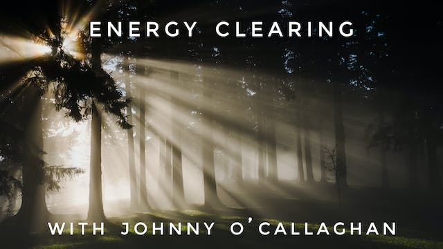 Energy Clearing: Johnny O'Callaghan