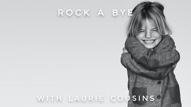 Rock A Bye: Laurie Cousins