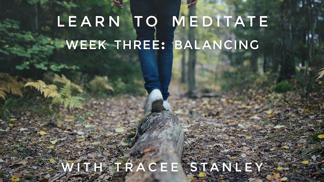 "Week 3: ""Balancing"" Learn To Meditate..."
