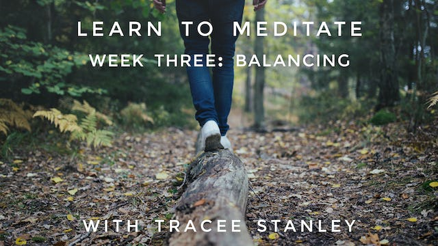 """Week 3: """"Balancing"""" Learn To Meditate: Tracee Stanley"""