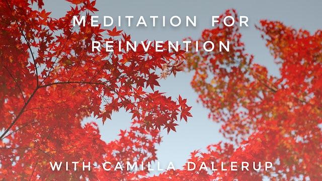 Meditation for Reinvention: Camilla Sacre-Dallerup