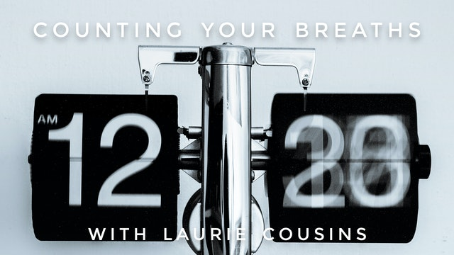 Counting Your Breaths: Laurie Cousins