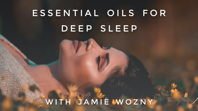 Essential Oils For Deep Sleep: Jamie Wozny