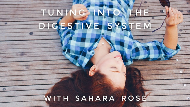 Tuning into Digestive System: Sahara Rose