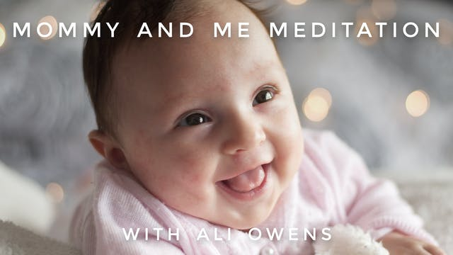 Mommy and Me Meditation: Ali Owens