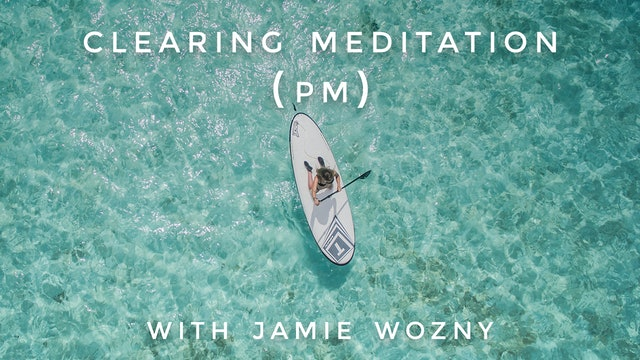 Clearing Meditation (PM): Jamie Wozny