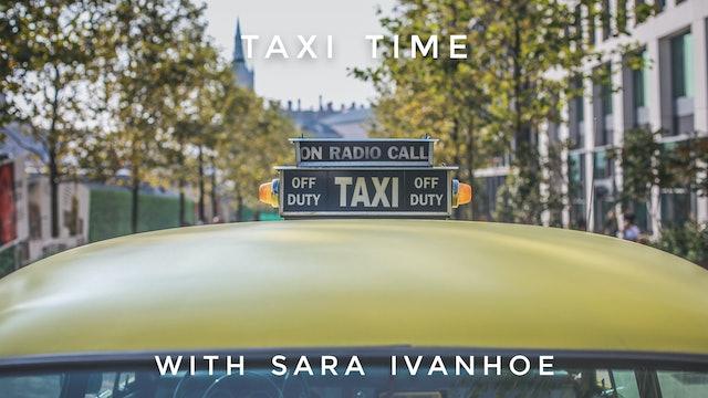 Taxi Time: Sara Ivanhoe