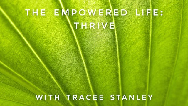 The Empowered Life: Thrive: Tracee St...