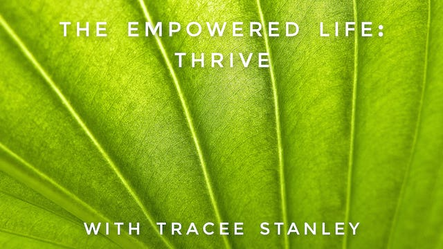 The Empowered Life: Thrive: Tracee Stanley
