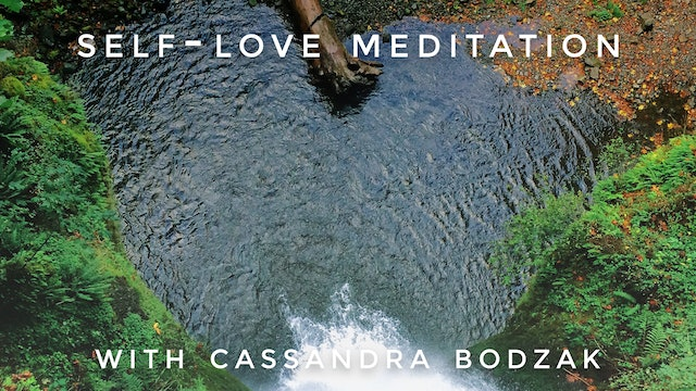 Self-Love Meditation: Cassandra Bodzak