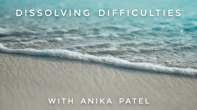 Dissolving Difficulties: Anika Patel