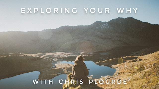 Exploring Your Why: Chris Plourde