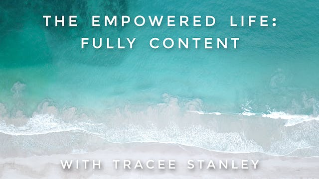 The Empowered Life: Fully Content: Tr...