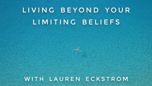 Living Beyond Your Limiting Beliefs: Lauren Eckstrom