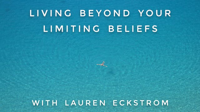 Living Beyond Your Limiting Beliefs: ...