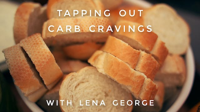 Tap Out Carb Cravings: Lena George