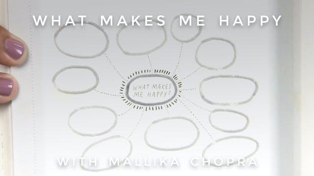 What Makes Me Happy: Mallika Chopra