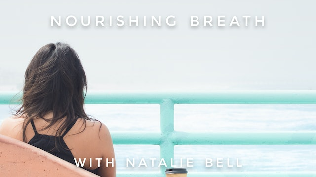 Nourishing Breath: Natalie Bell