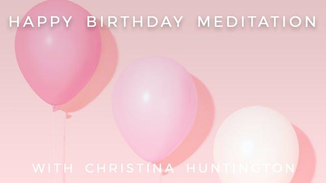 Happy Birthday Meditation: Christina ...