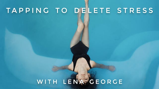 Tapping To Delete Stress: Lena George