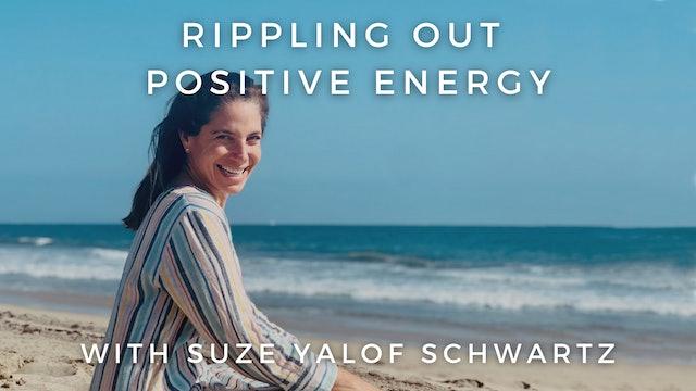 Rippling Out Positive Energy: Suze Yalof Schwartz