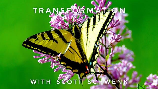 Transformation: Scott Schwenk