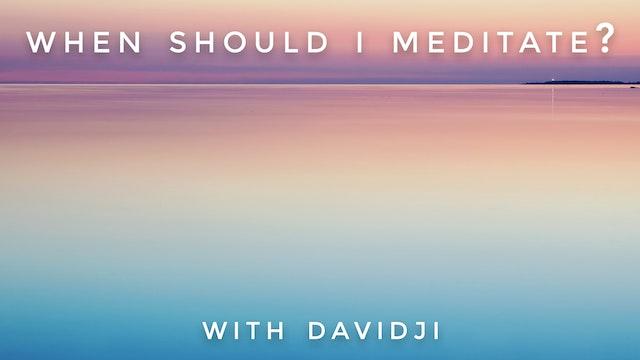 When Should I Meditate? : davidji