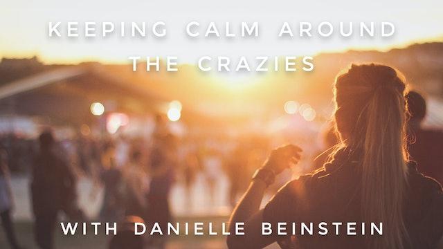 Keeping Calm Around the Crazies: Danielle Beinstein