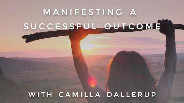 Manifesting a Successful Outcome: Cam...