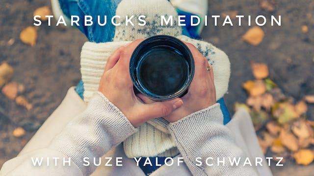 Starbucks Meditation: Suze Yalof Schw...