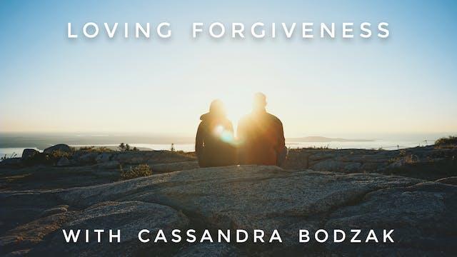 Loving Forgiveness: Cassandra Bodzak