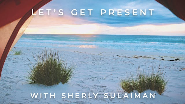 Let's Get Present: Sherly Sulaiman