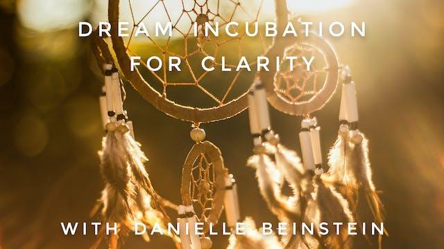 Dream Incubation For Clarity: Daniell...