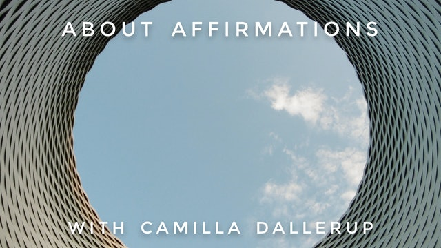 About Affirmations: Camilla Sacre-Dallerup