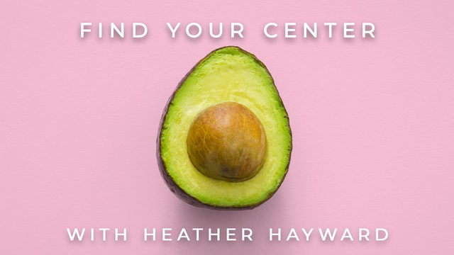 Find Your Center: Heather Hayward