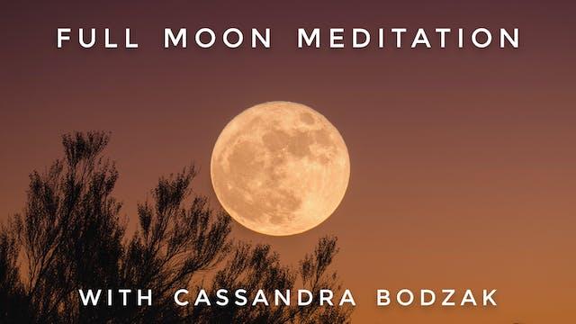 Full Moon Meditation: Cassandra Bodzak