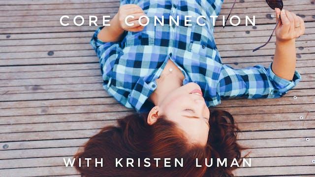 Core Connection: Kristen Luman