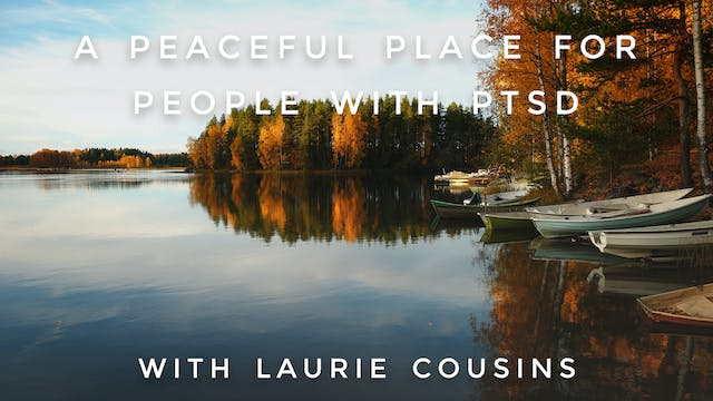 A Peaceful Place For People With PTSD...
