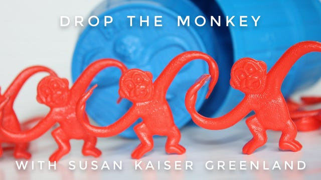 Drop The Monkey:  Susan Kaiser Greenland