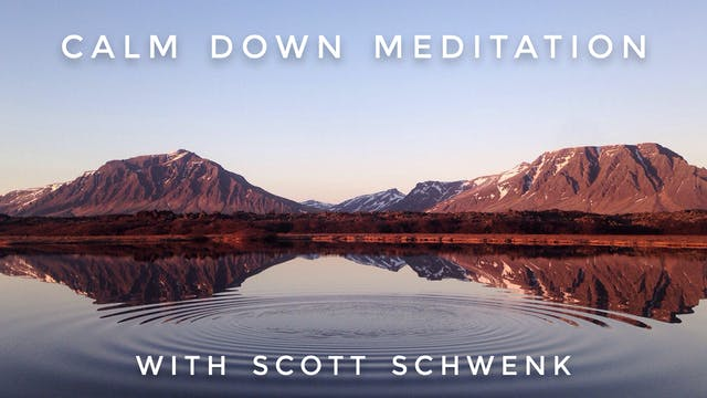 Calm Down Meditation: Scott Schwenk