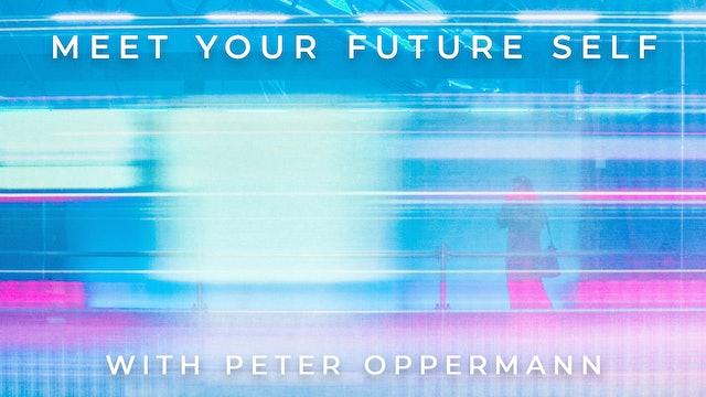 Meet Your Future Self: Peter Oppermann