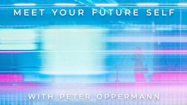 Meet Your Future Self: Peter Oppermann