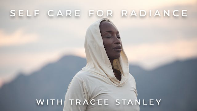 Self Care For Radiance: Tracee Stanley