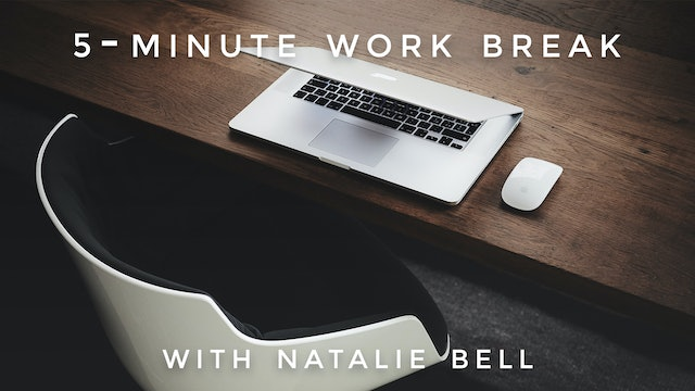 5-Minute Work Break: Natalie Bell