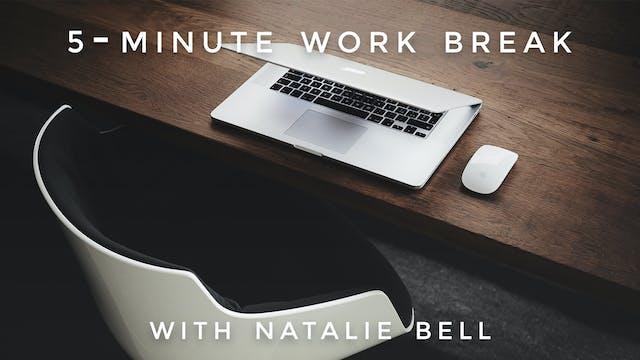 5-Minute Work Break: Natalie Bell