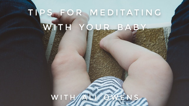 Tips For Meditating With Your Baby: Ali Owens