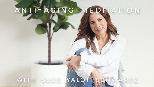 Anti-Aging Meditation: Suze Yalof Schwartz
