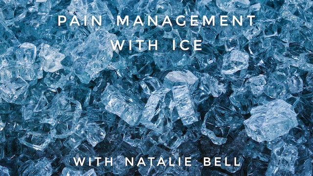 Pain Management (with Ice): Natalie Bell