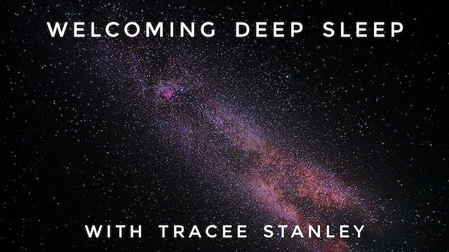 Welcoming Deep Sleep: Tracee Stanley