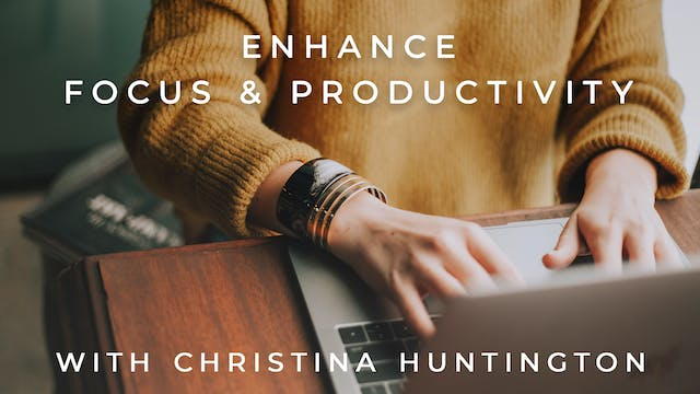 Enhance Focus & Productivity: Christi...